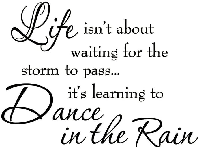 Life Learning to Dance in The Rain
