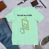 JERRY MAGUIRE QUOTE. YOU HAD ME AT HELLO. Short-Sleeve Unisex T-Shirt