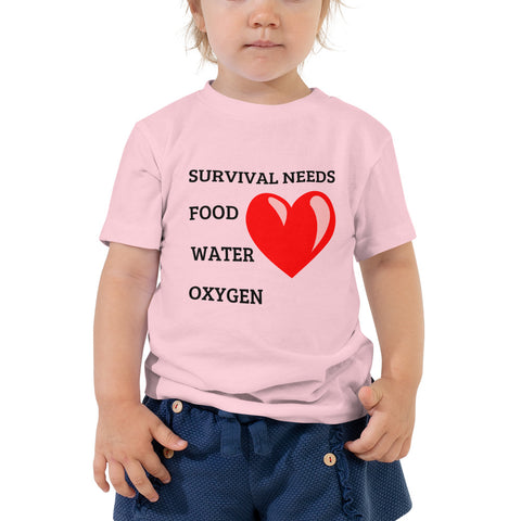 SURVIVAL NEEDS FOOD WATER OXYGEN (LOVE) Toddler Short Sleeve Tee