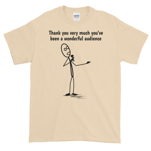 THANK YOU AUDIENCE... Short-Sleeve T-Shirt