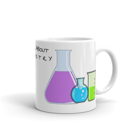 IT'S ALL ABOUT CHEMISTRY MUG. CHEMU1