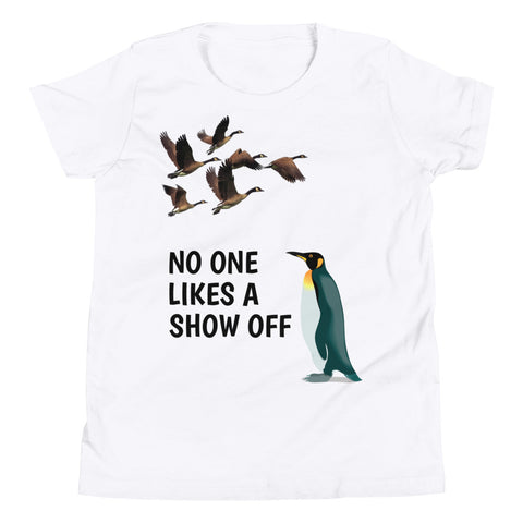NO ONE LIKES A SHOW OFF.  Youth Short Sleeve T-Shirt