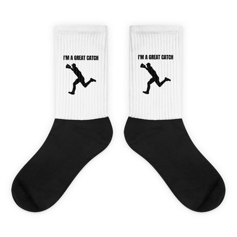 I'M A  GREAT CATCH.  (BASEBALL) SOCKS.