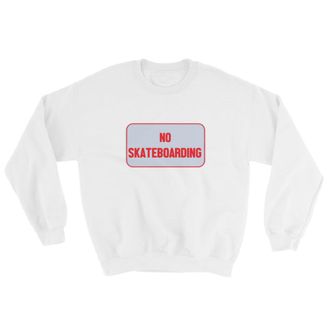 NO SKATEBOARDING. SWEATSHIRT. MM24