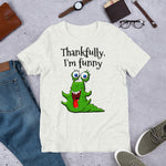 THANKFULLY, I'M FUNNY. Short-Sleeve Unisex T-Shirt