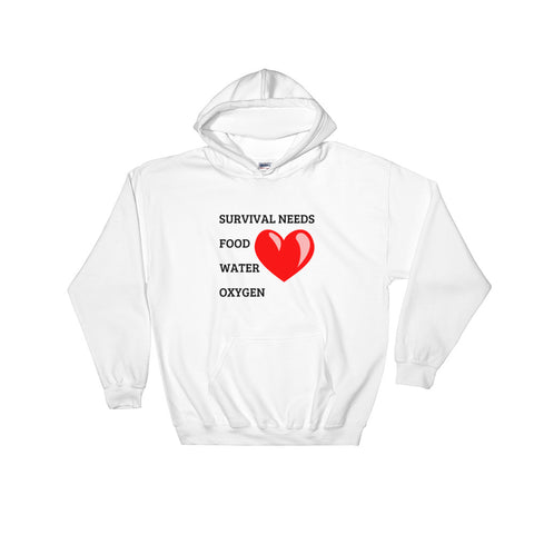 SURVIVAL NEEDS FOOD WATER OXYGEN (LOVE) Hooded Sweatshirt