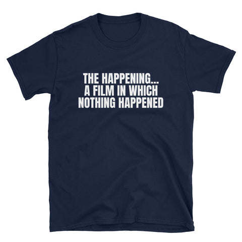 THE HAPPENING. Short-Sleeve Unisex T-Shirt