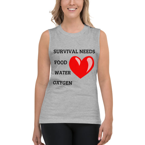SURVIVAL NEEDS FOOD WATER OXYGEN (LOVE) Muscle Shirt