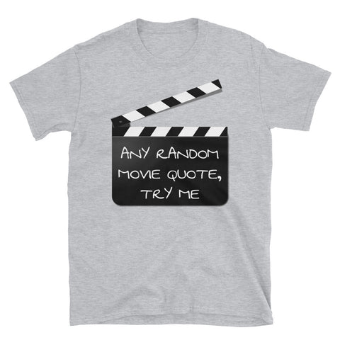ANY RANDOM MOVIE QUOTE, TRY ME.Short-Sleeve Unisex T-Shirt