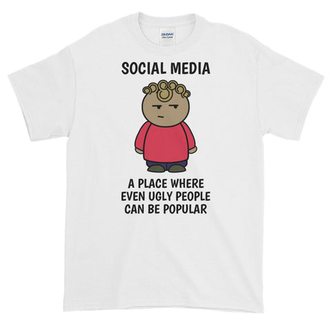 SOCIAL MEDIA. UGLY PEOPLE. Short-Sleeve T-Shirt