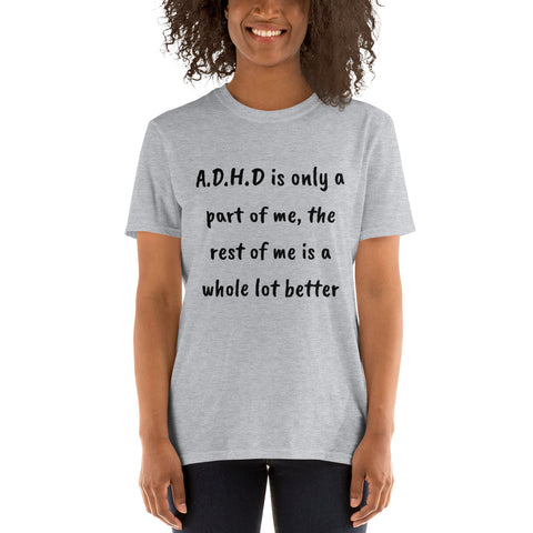 A.D.H.D. is only a part of me. Short-Sleeve Unisex T-Shirt