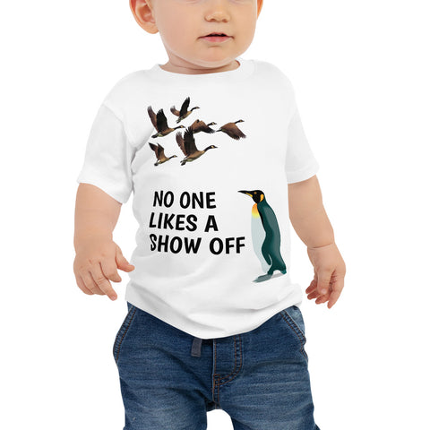 NO ONE LIKES A SHOW OFF.  Baby Jersey Short Sleeve Tee
