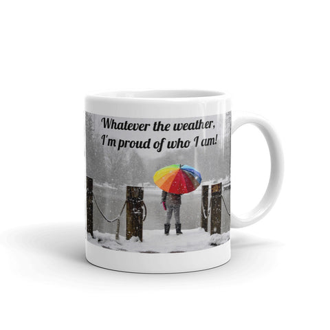 WHATEVER THE WEATHER, I'M PROUD OF WHO I AM. PRIDE MUG. PM848