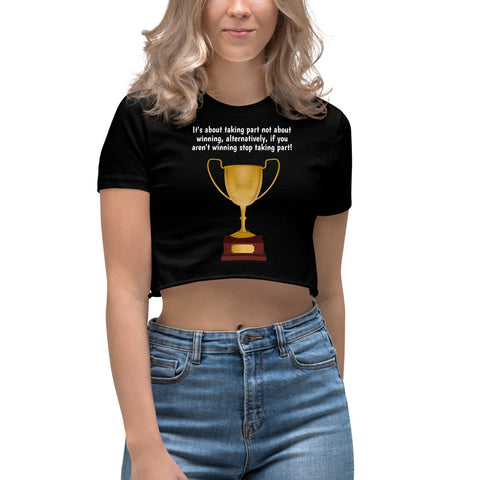 IT'S ABOUT THE WINNING. Women's Crop Top