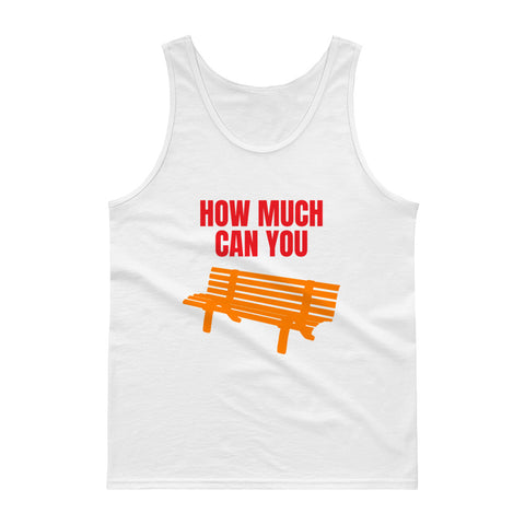 HOW MUCH CAN YOU BENCH. GYM. TRAINING. CROSSFIT. Tank top