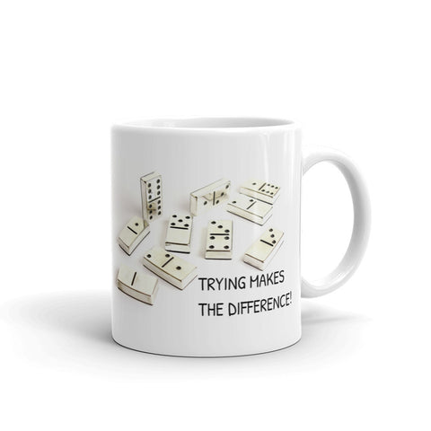 TRYING MAKES THE DIFFERENCE! MUG. DOM5