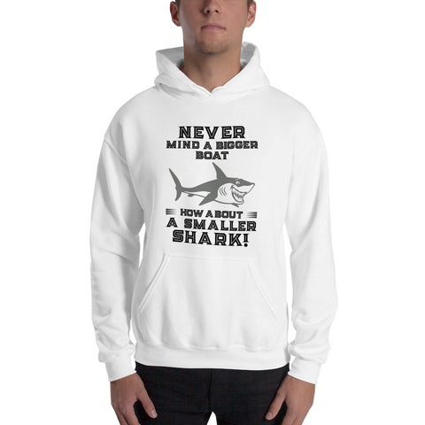 JAWS. NEVERMIND... Hooded Sweatshirt. MM45