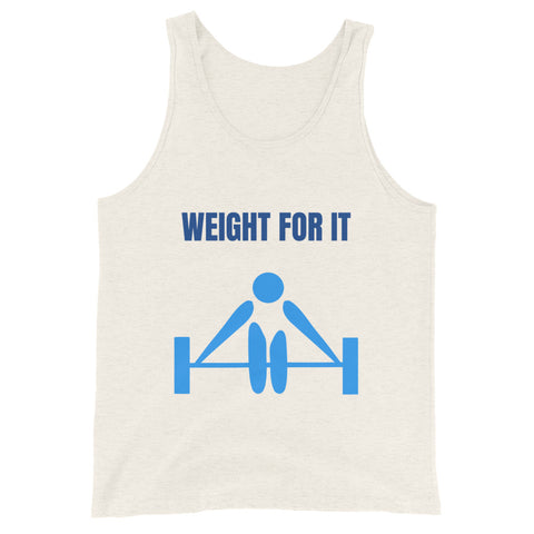 WEIGHT FOR IT. CROSSFIT/GYM/WEIGHTLIFTING. Unisex Tank Top