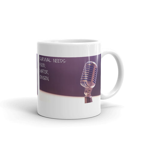 SURVIVAL NEEDS: FOOD, WATER, OXYGEN (SINGING) MUG. MUSI6119