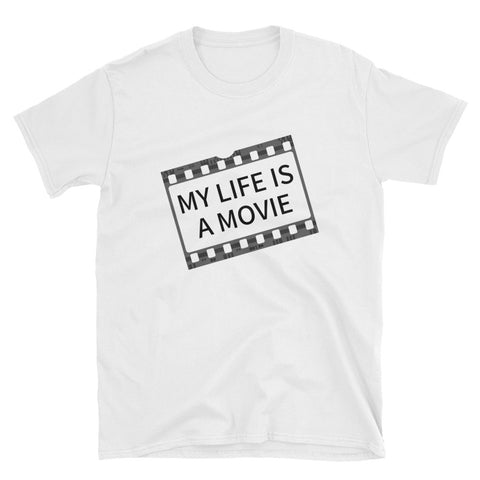 MY LIFE IS A MOVIE. Short-Sleeve Unisex T-Shirt