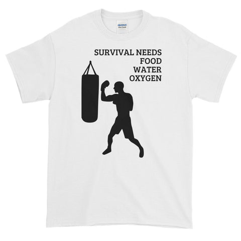 SURVIVAL  NEEDS FOOD WATER OXYGEN  (BOXING)Short-Sleeve T-Shirt