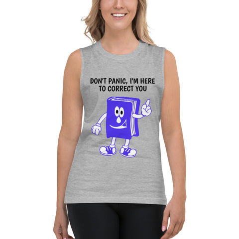 DON'T PANIC I'M HERE TO CORRECT YOU. Muscle Shirt