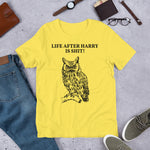 LIFE AFTER HARRY IS SHIT! Short-Sleeve Unisex T-Shirt