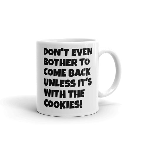 DON'T EVEN BOTHER...COOKIES (CHRISTMAS GIFT) DBMUGC72