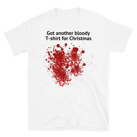 GOT ANOTHER BLOODY T-SHIRT FOR CHRISTMAS.(DESIGN 2)Short-Sleeve Unisex T-Shirt