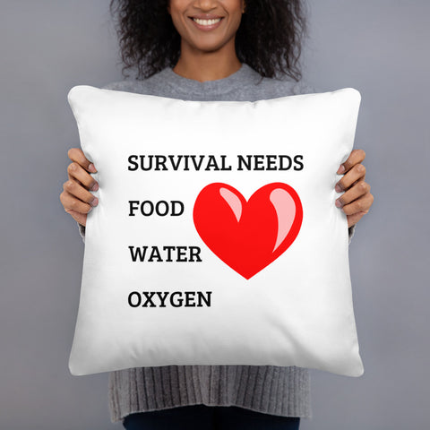 SURVIVAL NEEDS FOOD WATER OXYGEN (LOVE) Basic Pillow