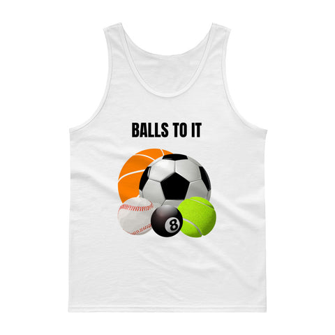 BALLS TO IT. Tank top