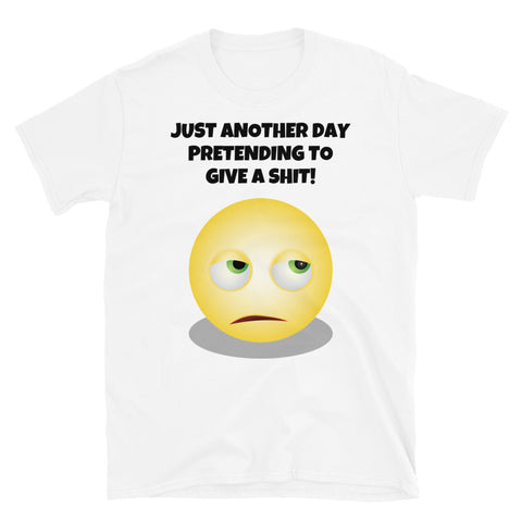 (UK SLANG) JUST ANOTHER DAY PRETENDING... Short-Sleeve Unisex T-Shirt