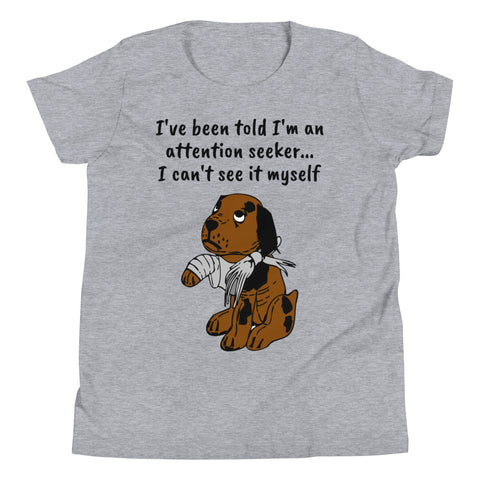 YOUTH/KIDS I'VE BEEN TOLD I'M AN ATTENTION SEEKER...Youth Short Sleeve T-Shirt