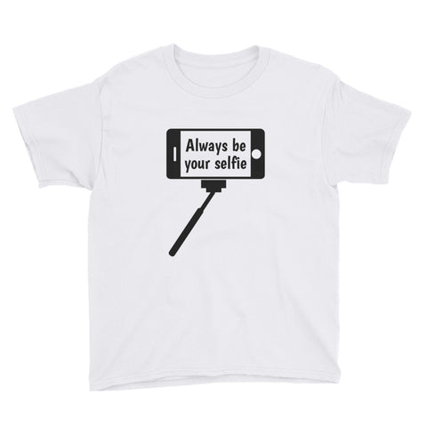 YOUTH/KIDS. ALWAYS BE YOUR SELFIE.  Short Sleeve T-Shirt