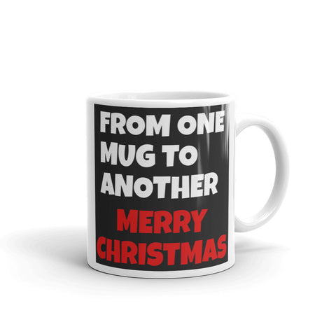 FROM ONE MUG TO ANOTHER MERRY CHRISTMAS. FMUG64