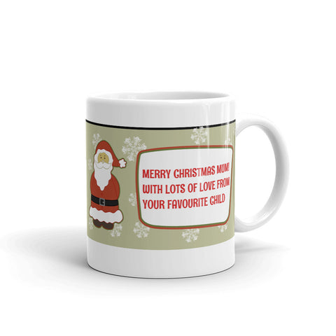 MERRY CHRISTMAS MUM LOVE FROM YOUR FAVOURITE CHILD MUG. M098