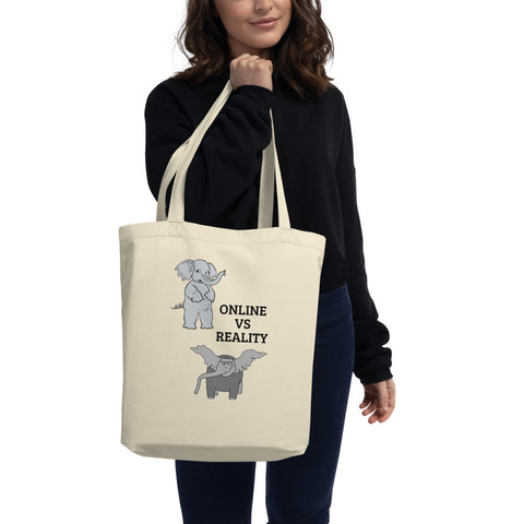 ONLINE VS REALITY. (SOCIAL MEDIA. ELEPHANT)Eco Tote Bag