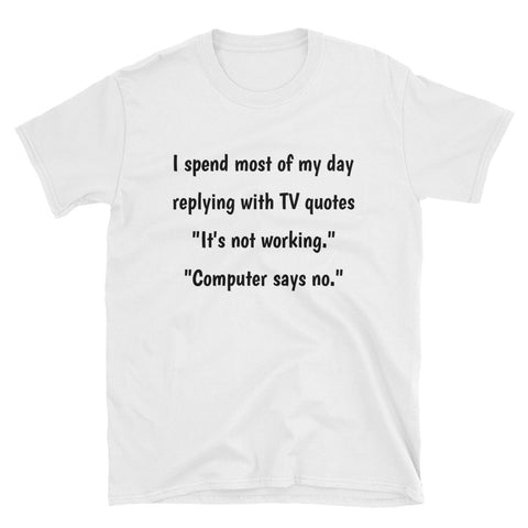 LITTLE BRITAIN QUOTE. Short-Sleeve Unisex T-Shirt