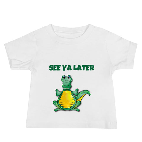 Baby Jersey Short Sleeve Tee. See ya later (ALLIGATOR)