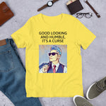 GOOD LOOKING  AND HUMBLE... Short-Sleeve Unisex T-Shirt