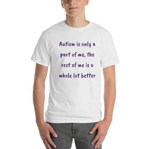 AUTISM IS ONLY A PART OF ME. Short Sleeve T-Shirt