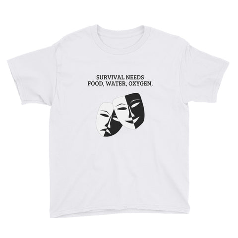 YOUTH/KIDS. SURVIVAL NEEDS FOOD WATER OXYGEN (ACTING/DRAMA/THEATRE) Youth Short Sleeve T-Shirt