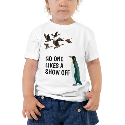 NO ONE LIKES A SHOW OFF. Toddler Short Sleeve Tee