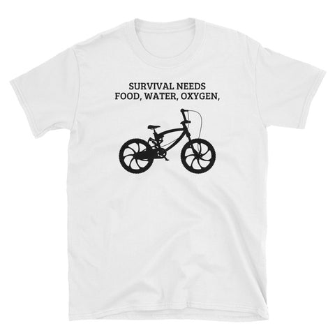 SURVIVAL  NEEDS FOOD WATER OXYGEN  (BMX) Short-Sleeve Unisex T-Shirt