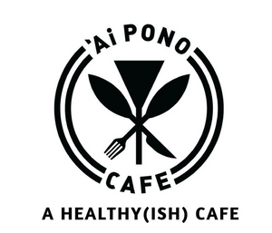 Find us at Ai Pono Cafe!