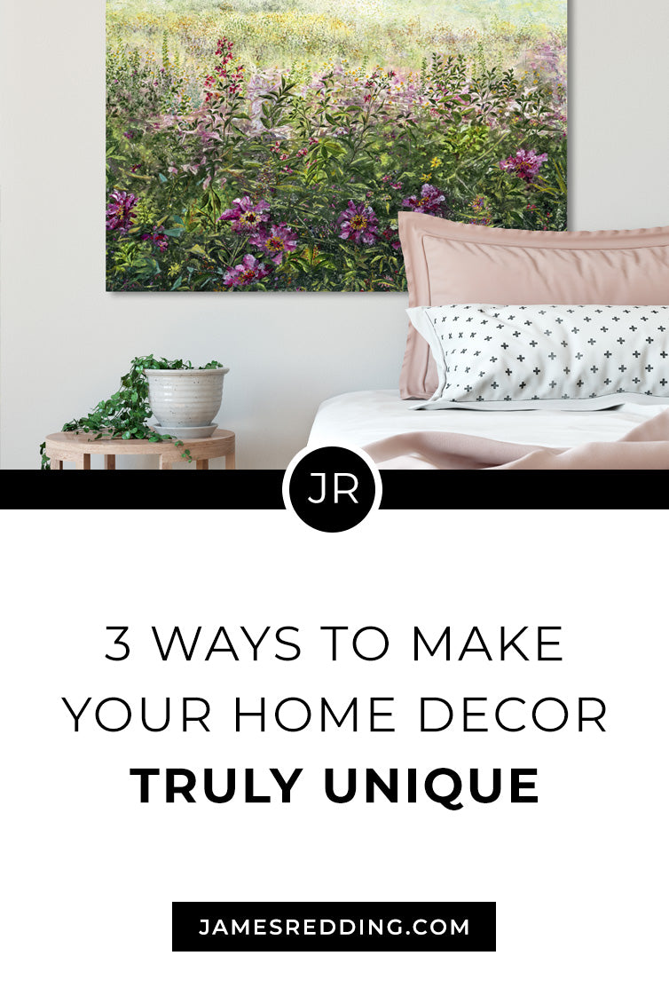 3 ways to make your home decor truly unique