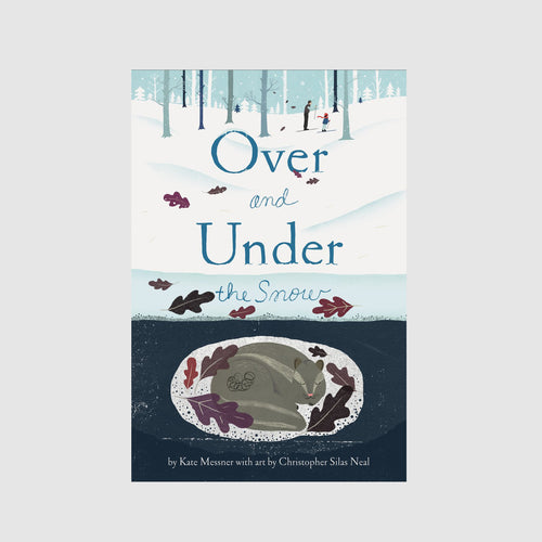 Abrams & Chronicle Books Over and Under the Snow - Kate Messner, Christopher Silas Neal