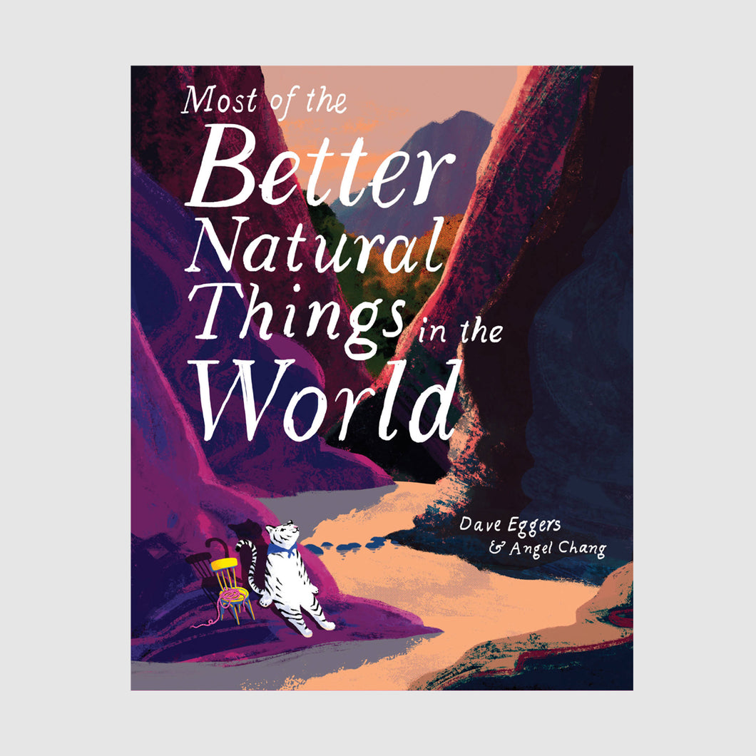 Abrams & Chronicle Books Most of the Better Natural Things in the World - Dave Eggers/Angel Chang