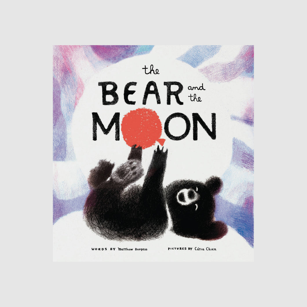 Abrams & Chronicle The Bear and the Moon - Matthew Burgess, Catia Chien