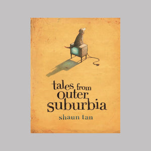 Templar Publishing Tales from Outer Suburbia - Shaun Tan